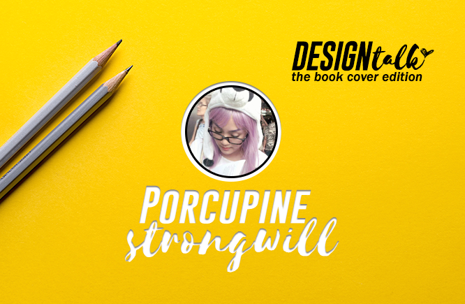 design talk porcupine strongwill